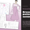 The Essential Guide to Dress Pattern Cutting 2